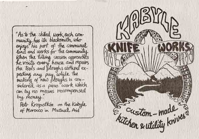 "Kabyle Knives illustration and quote: ""As to the skilled work, each community has its blacksmith, who enjoys his part of the communal land and works for the community. When the tilling season approaches he visits every house and repairs the tools and ploughs without expecting any pay, while the making of new ploughs is considered as a pious work with can by no means be recompensed by money."" – Petr Kropotkin on the Kabyle of Morocco in Mutual Aid."